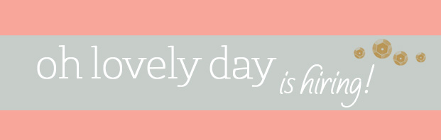 oh lovely day is hiring