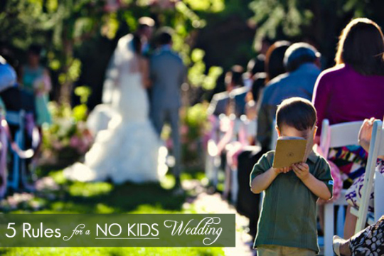 5 Rules for Having a No Kids Wedding | Oh Lovely Day