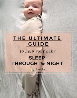 The Ultimate Guide To Help Your Baby Sleep Through The Night With Sample Routine, Schedule, and Strategy from a Mom of 3. Brilliant tips + advice for how to help your baby sleep through the night, no matter what kind of sleeper they are or what sleep issues they have. A MUST PIN!