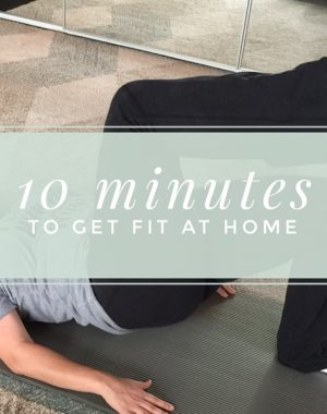 When You Have 10 Minutes: Simple and effective exercises that tone your body that you can do at home in ten minutes without any equipment. Perfect pilates-like moves to help moms move their postpartum bodies!