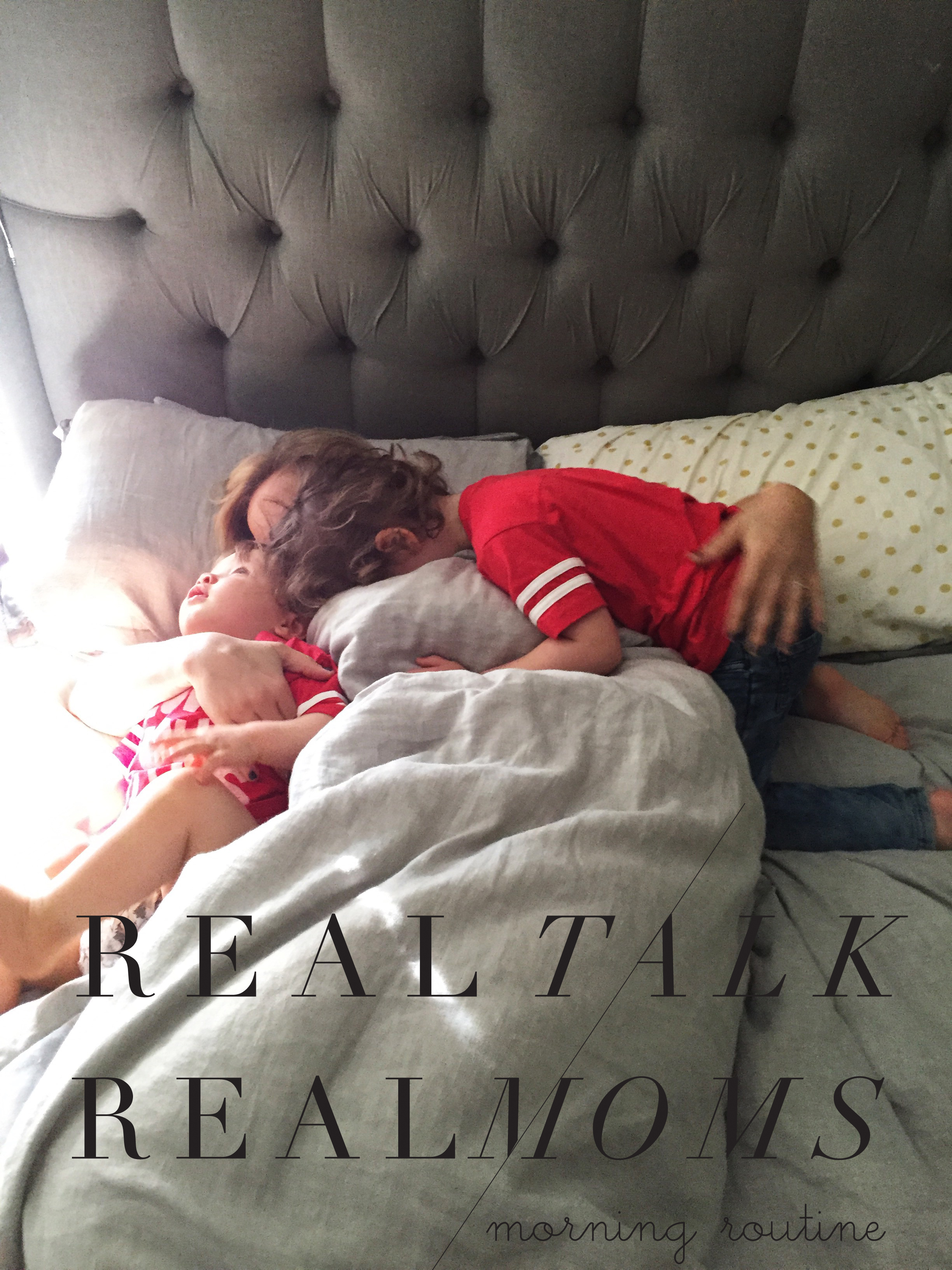 real moms real talk our morning routine